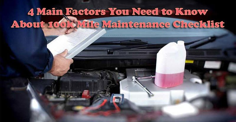 100k mile maintenance checklist